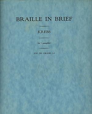 Braille in Brief and Teacher's Guide to: Krebs, Bernard M.