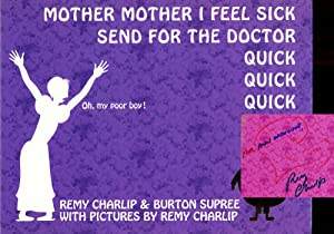 Mother, Mother, I Feel Sick; Send for: Charlip, Remy; Burton