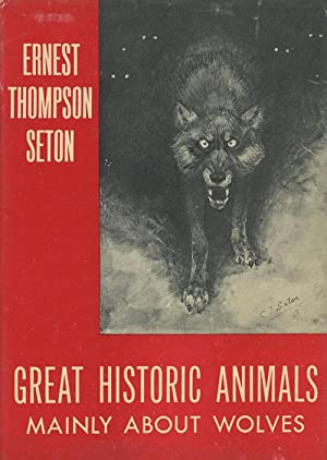 Great Historic Animals, Mainly About Wolves (SIGNED): Ernest Thompson Seton