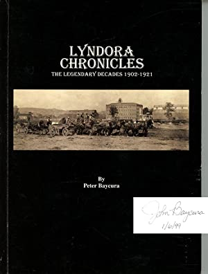 Lyndora Chronicles: The Legendary Decades, 1902-1921: Baycura, Peter