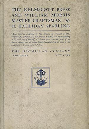 The Kelmscott Press and William Morris Master-Craftsman: H. Halliday Sparling