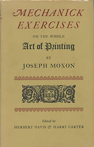 Mechanick Exercises on the Whole Art of: Joseph Moxon; Herbert