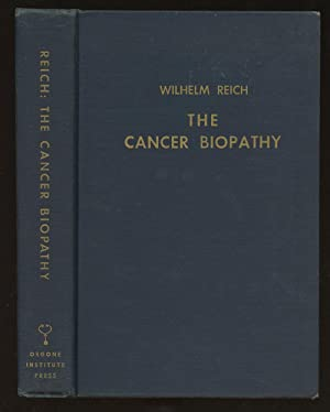 The Cancer Biopathy (The Discovery of the: Reich, Wilhelm; Translated