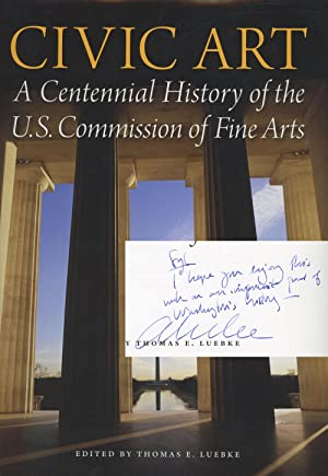 Civic Art: A Centennial History of the U.S. Commission of Fine Arts