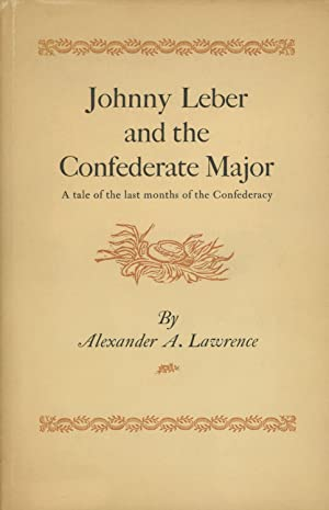 Johnny Leber and the Confederate Major: A: Lawrence, Alexander A.
