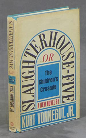 Slaughterhouse-Five or The Children's Crusade, a Duty-Dance: Vonnegut, Kurt