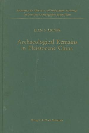 Archaeological Remains in Pleistocene China; Forschungen zur: Aigner, Jean S.