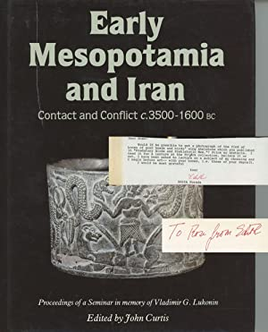 Early Mesopotamia and Iran: Contact and Conflict c. 3500-1600 BC; Proceedings of a Seminar in mem...
