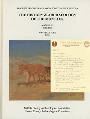 The History & / and Archaeology of the Montauk; Readings in Long Island Archaeology and Ethnohist...
