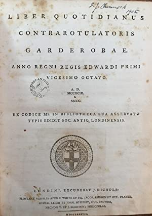 Liber Quotidianus Contrarotulatoris Garderobae. Anno Regni Regis: King Edward I;