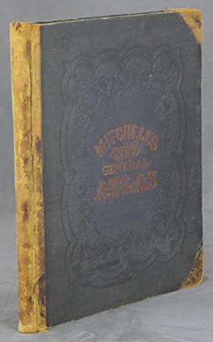 Mitchell's New General Atlas, Containing Maps of the Various Countries of the World, Plans of cit...