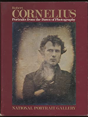 Robert Cornelius: Portraits from the Dawn of: Stapp, William F.;