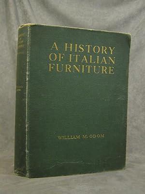 A History of Italian Furniture; Volume II;: Odom, William M.