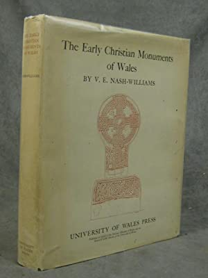 The Early Christian Monuments of Wales: Nash-Williams, V.E.