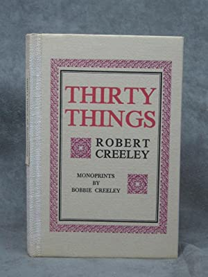 Thirty Things, limited edition with color print: Creeley, Robert; Creeley, Bobbie (illus.)