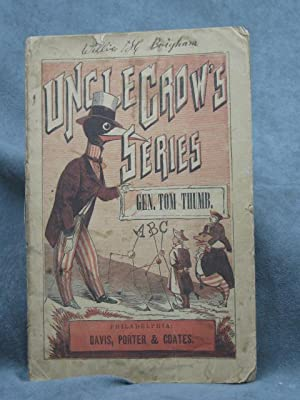 Uncle Crow's Series: Gen. Tom Thumb; The History of Tom Thumb; The Life of Thomas Thumb: Tom ...