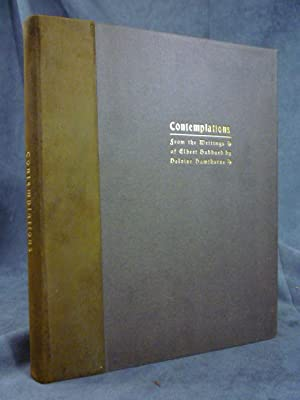 Contemplations: Being Several Short Essays, Helpful Sermonettes, Epigrams and Orphic Sayings ...
