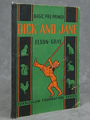 Dick and Jane - Basic Pre-Primer (Curriculum Foundation Series): Elson-Gray