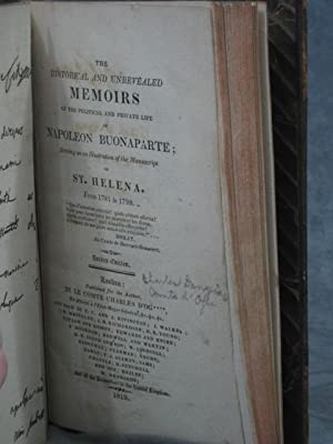 The Historical and Unrevealed memoirs of the Political and Private Life of Napoleon Buonaparte ...