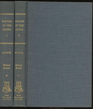 The Natural & Moral History of the Indies by Father Joseph De Acosta, Reprinted from the ...