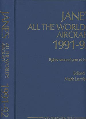 Jane's All the World's Aircraft, 1991-92: Taylor, John W. R.; Kenneth Munson; Mark Lambert;...