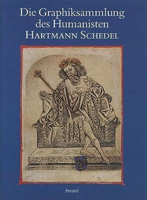 Die Graphiksammlung des Humanisten: Schedel, Hartmann