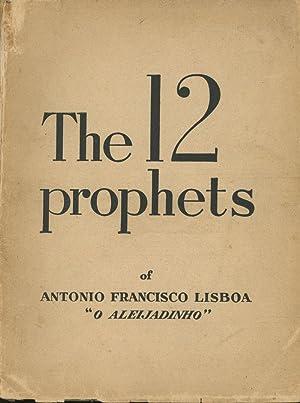 The 12 Prophets of Antonio Francisco Lisboa.: Mann, Hans; Knox,