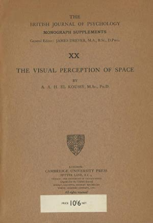 The Visual Perception of Space; The British: Koussy, A. A.