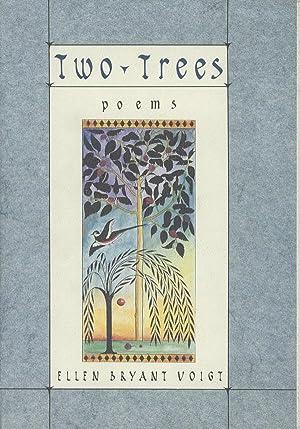 Two Trees: Voigt, Ellen Bryant