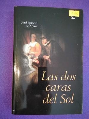 Las dos caras del Sol - José Ignacio de Arana