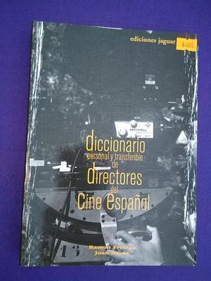 Diccionario personal y transferible de directores del cine español - Román Freixas / Joan Bassa