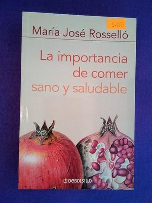 La importancia de comer sano y saludable - María José Rosselló