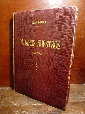 PAJAROS NUESTROS - Poemas: Juan Burghi