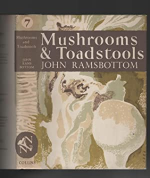Mushrooms & Toadstools (New Naturalist 7): Ramsbottom, John