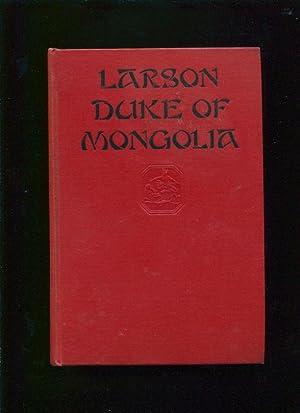 Larson, duke of Mongolia: Larson, Frans August