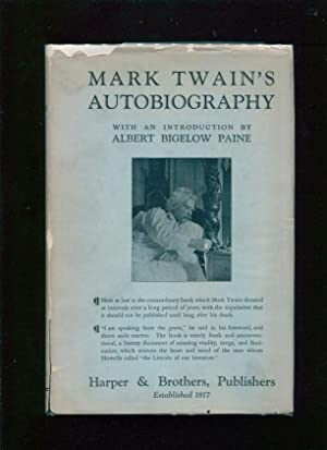 Mark Twain's Autobiography : in two volumes: Twain, Mark ; Paine, Albert Bigelow ; Roy J. ...