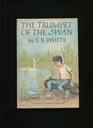The trumpet of the swan: White, E. B. ; Frascino, Edward, ; (Illustrator)