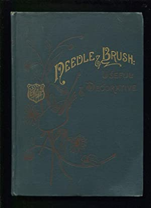 Needle and brush: useful and decorative ;; Metropolitan art series: Reed, John Q. ; Lavin, Eliza M.