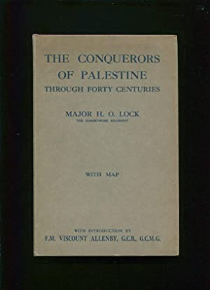 The conquerors of Palestine through forty centuries by H.O. Lock ; with an introduction by ...
