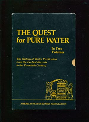 The quest for pure water : the history of water purification from the earliest records to the ...