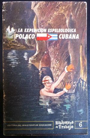 La expedición espeleológica polaco-cubana: Acevedo González, Manuel ;