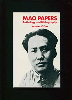 Mao papers :; anthology and bibliography: Mao, Zedong; Ch'en, Jerome