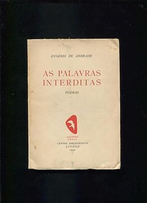 As palavras interditas : poemas: Andrade, Eugénio de