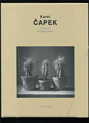 Karel Capek : fotograf = photographer ;; [text Pavel Scheufler ; preklad do anglictiny Nada ...