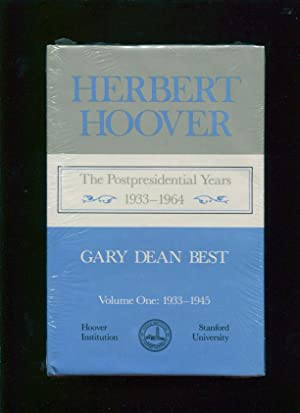 Herbert Hoover :; the postpresidential years, 1933-1964: Best, Gary Dean