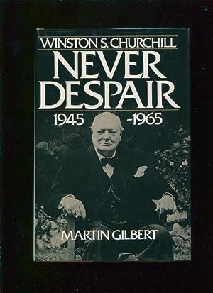 Winston S. Churchill, volume VIII ; Never despair, 1945-1965: Gilbert, Martin