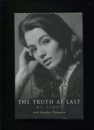 The truth at last : my story: Keeler, Christine ;Thompson, Douglas