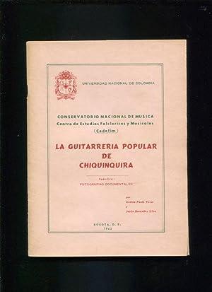 La guitarrería popular de Chiquinquirá [con un apéndice:] Fotografías ...