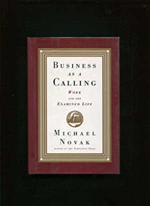 Business as a calling :; work and the examined life