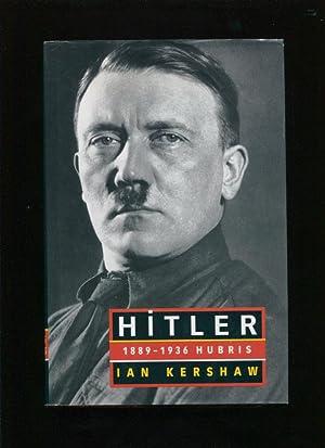 Hitler, 1889-1936 :; hubris: Kershaw, Ian